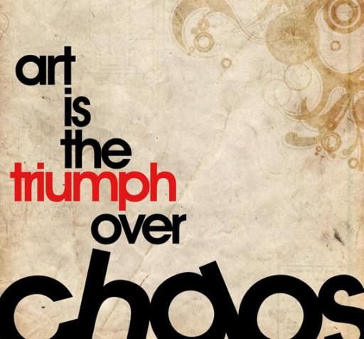 Arte ?? o triunfo sobre o caos.